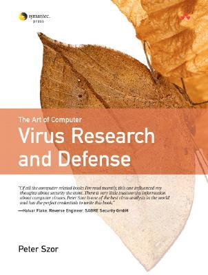 Peter Szor - The Art of Computer Virus Research and Defense
